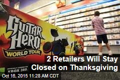 2 Retailers Will Stay Closed on Thanksgiving