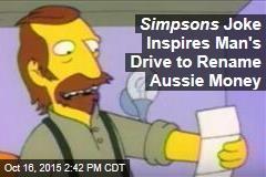 Simpsons Joke Inspires Man's Drive to Rename Aussie Money