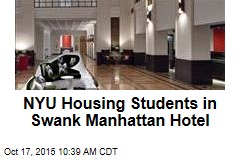 NYU Housing Students in Swank Manhattan Hotel