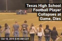 Texas High School Football Player Collapses at Game, Dies