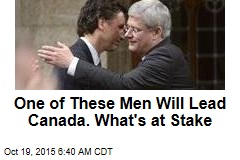 One of These Men Will Lead Canada. What's at Stake