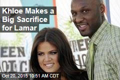 Khloe Makes a Big Sacrifice for Lamar