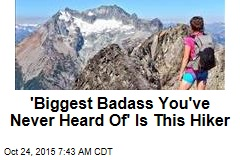 'Biggest Badass You've Never Heard Of' Is This Hiker