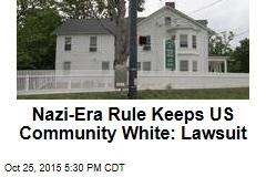 Nazi-Era Rule Keeps NY Community White: Lawsuit