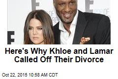 Here's Why Khloe and Lamar Called Off Their Divorce