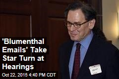 'Blumenthal Emails' Take Star Turn at Hearings