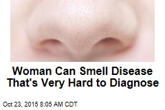 Woman Can Smell Disease That's Very Hard to Diagnose