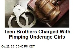 Teen Brothers Charged With Pimping Underage Girls