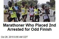 Marathoner Who Placed 2nd Arrested for Odd Finish