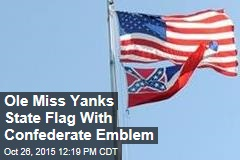 Ole Miss Yanks State Flag With Confederate Emblem