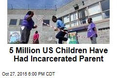 5 Million US Children Have Had Incarcerated Parent