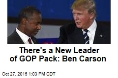 There's a New Leader of GOP Pack: Ben Carson
