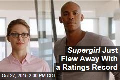 Supergirl Just Flew Away With a Ratings Record