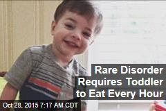 Rare Disorder Requires Toddler to Eat Every Hour