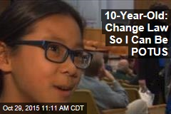 10-Year-Old: Change Law So I Can Be POTUS