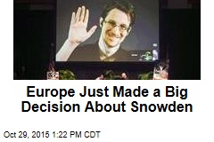 Europe Just Made a Big Decision About Snowden