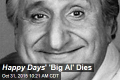 Happy Days ' 'Big Al' Dies