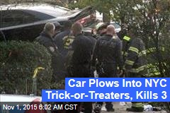 Car Plows Into NYC Trick-or-Treaters, Kills 3