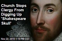 Church Denies DNA Test of 'Shakespeare Skull'