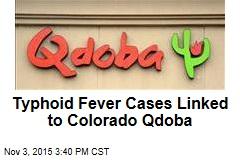 Typhoid Fever Cases Linked to Colorado Qdoba