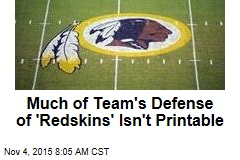 Much of Team's Defense of 'Redskins' Isn't Printable