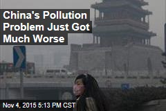China's Pollution Problem Just Got Much Worse
