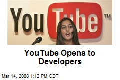 YouTube Opens to Developers