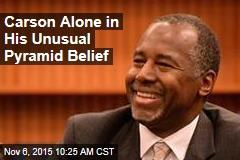 Carson Alone in His Unusual Pyramid Belief