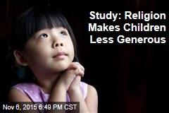 Study: Religion Makes Children Less Generous
