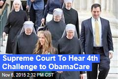 Supreme Court To Hear 4th Challenge to ObamaCare