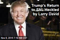 Trump's Return to SNL Heckled by Larry David