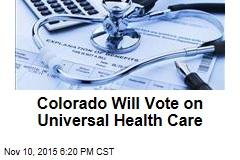 Colorado Will Vote on Universal Health Care