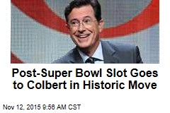 Post-Super Bowl Slot Goes to Colbert in Historic Move