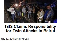 ISIS Claims Responsibility for Twin Attacks in Beirut