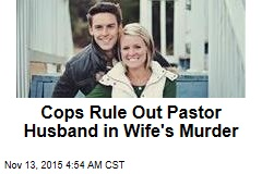 Cops Rule Out Pastor Husband in Wife's Murder