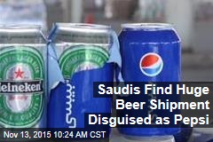 Saudis Find Huge Beer Shipment Disguised as Pepsi