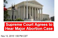 Supreme Court Agrees to Hear Major Abortion Case