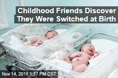 Childhood Friends Discover They Were Switched at Birth