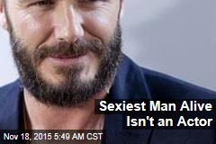 Sexiest Man Alive Isn't an Actor