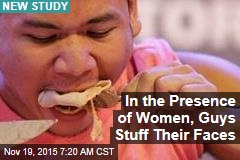 In the Presence of Women, Guys Stuff Their Faces