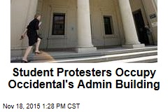 Student Protesters Occupy Occidental's Admin Building