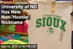 University of ND Has New, Non-'Hostile' Nickname
