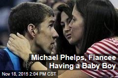 Michael Phelps, Fiancee Having a Baby Boy