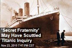 Freemasons May Have Scuttled Titanic Inquiry