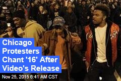 Chicago Protesters Chant '16'