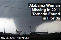 Alabama Woman Missing in 2011 Tornado Found in Florida
