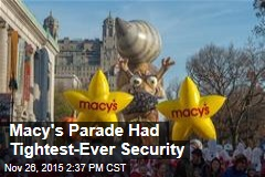 Macy's Parade Had Tightest-Ever Security