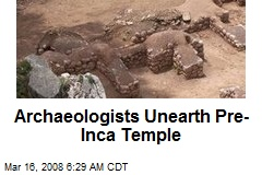 Archaeologists Unearth Pre-Inca Temple