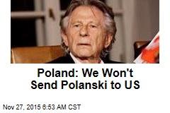 Poland: We Won't Send Polanski to US