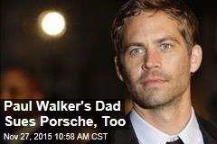 Paul Walker's Dad Sues Porsche, Too